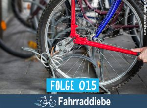 RadPod#015 Fahrraddiebe